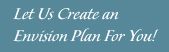 Let us create an Evision Plan for you!